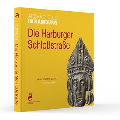 "Publikation ""Die Harburger Schloßstrasse"" Archäologie in Hamburg"