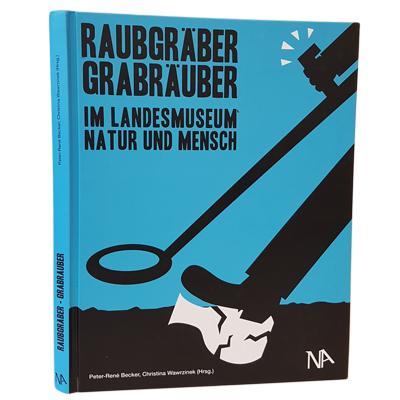 """Publikation """"Raubgräber Grabräuber im Landesmuseum Natur und Mensch"""" im Archäologischen Museum Hamburg AMH Webhsop"""