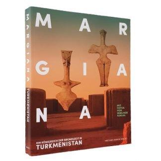 """Publikation zur Sonderausstellung """"Margiana - Ein Königreich der Bronzezeit in Turkmenistan"""" in Hamburg"""