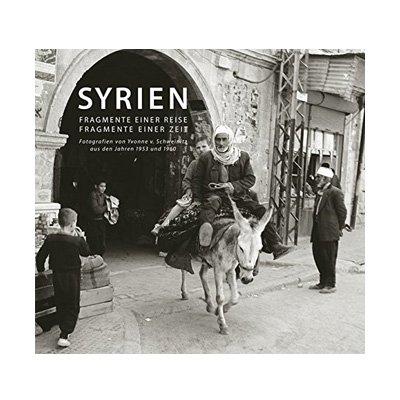 Syrien – Fragmente einer Reise, Fragmente einer Zeit
