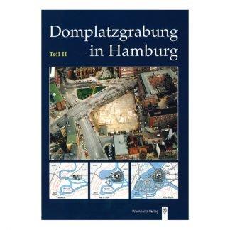 "Buch Publikation ""Domplatzgrabung in Hamburg Teil II"""
