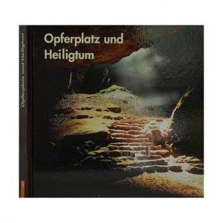 """Buch Publikation """"Opferplatz und Heiligtum"""""""