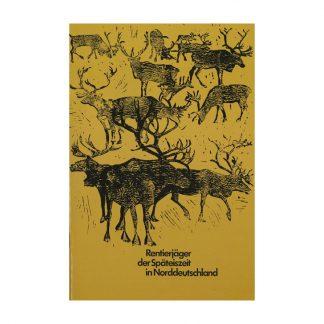 """Buch Publikation """"Rentierjäger der Späteiszeit in Norddeutschland"""""""