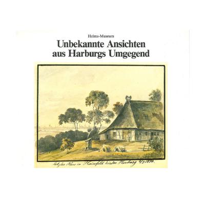 """Buch Publikation """"Unbekannte Ansichten aus Harburgs Umgegend"""""""