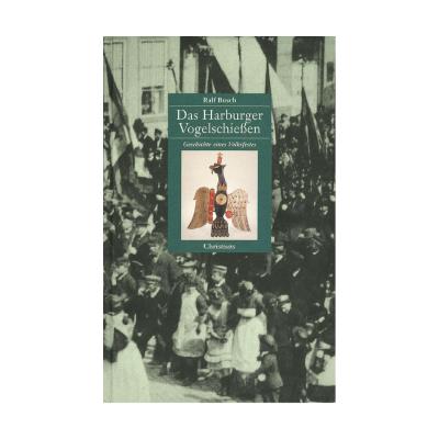 """Buch Publikation """"Das Harburger Vogelschießen"""""""